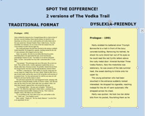 "Compare the traditional and dyslexia-friendly large print versions of Page 1 of ""The Vodka Trail""."