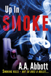 Up In Smoke is a great crime story, a tense thriller full of twists by British writer AA Abbott