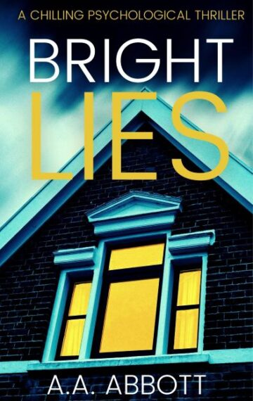 Chilling psychological thriller BRIGHT LIES is a slice of domestic noir, evidenced by the mysterious window on the cover