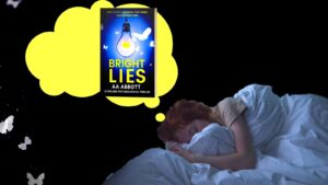 A woman dreaming about psychological thriller BRIGHT LIES