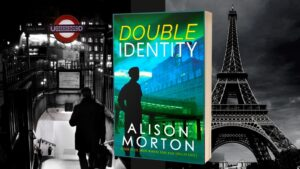 Book Review. Alison Morton's international thriller Double Identity, set in Paris and London.
